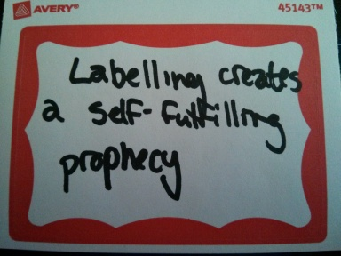 labels and self-fulfilling prophecies